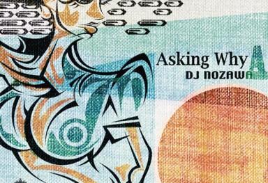DJ NOZAWA  LPジャケット・デザイン 「Asking Why (DJ NOZAWA) 」