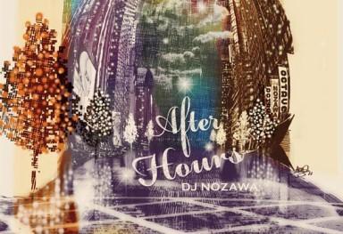 DJ NOZAWA  LPジャケット・デザイン 「After Hours (DJ NOZAWA) 」